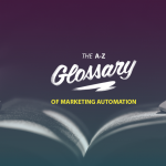 Marketing Automation Terms Every Marketer Must Know