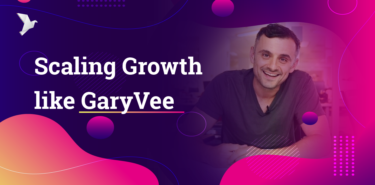 Scaling like GaryVee
