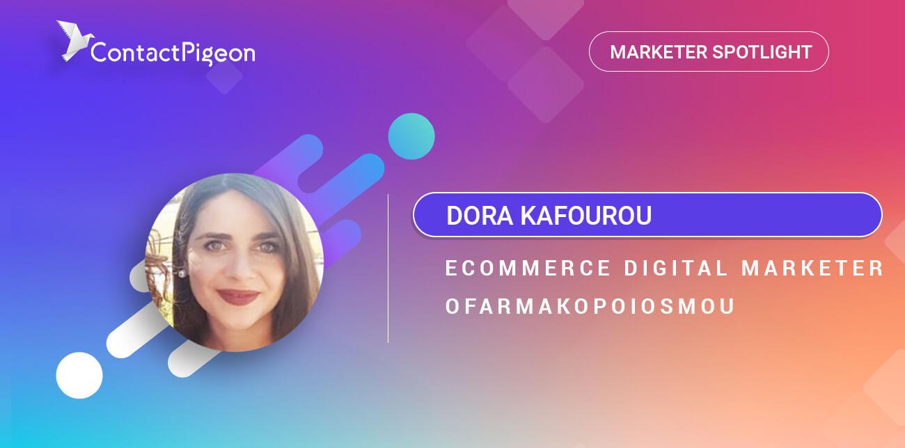 Marketer Spotlight: Dora Kafourou